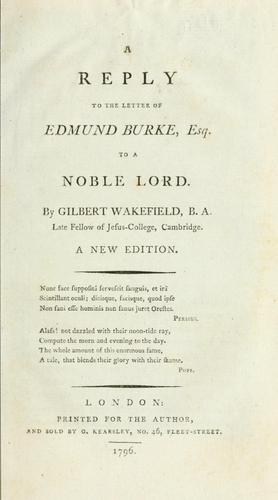 A reply to the letter of Edmund Burke, Esq. to a noble lord
