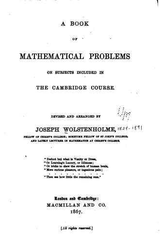 A Book of Mathematical Problems on Subjects Included in the Cambridge Course