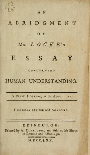 An abridgment of Mr. Locke's Essay concerning human understanding.