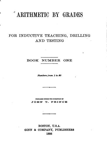 Arithmetic by Grades, for Inductive Teaching, Drilling and Testing