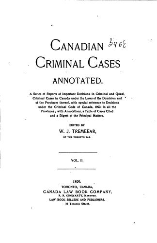 Canadian Criminal Cases Annotated: Series of Reports of Important Decisions in Criminal and …