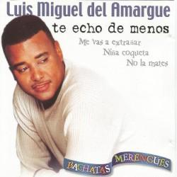 Luis Miguel del Amargue - Me Vas a Extrañar