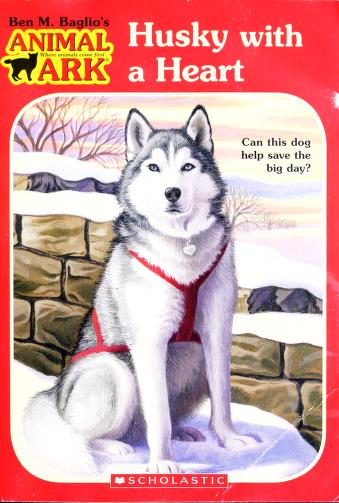 Husky with a Heart (Animal Ark Holiday Treasury #7) (Valentine's Day) by Ben Baglio