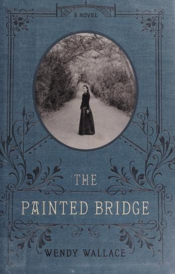 Cover of: The painted bridge | Wendy Wallace