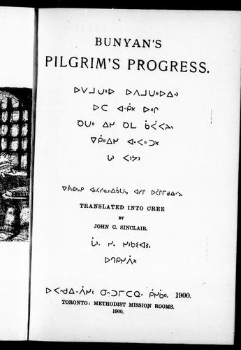 Bunyon's Pilgrim's progress by translated into Cree by John C. Sinclair.
