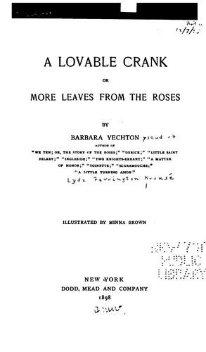 A Lovable Crank: Or, More Leaves from the Roses by Barbara Yechton