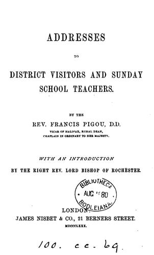 Addresses to district visitors and Sunday school teachers by Francis Pigou