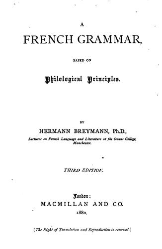 A French Grammar: Based on Philological Principles-- by Hermann Breymann