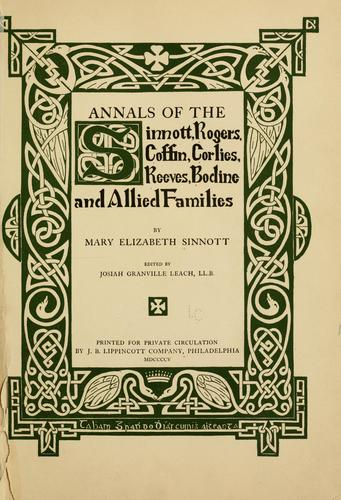 Annals of the Sinnott, Rogers, Coffin, Corlies, Reeves, Bodine and allied families by Mary Elizabeth Sinnott