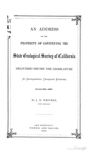An Address on the Propriety of Continuing the State Geological Survey of California by Josiah Dwight Whitney