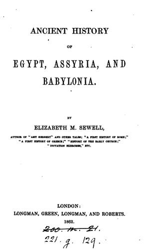 Ancient history of Egypt, Assyria and Babylonia by Elizabeth Missing Sewell