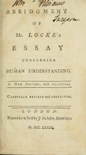 An abridgment of Mr. Locke's Essay concerning human understanding .