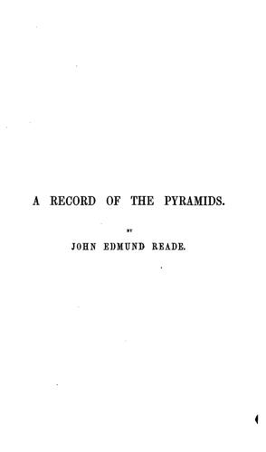 A Record of the Pyramids: A Drama in Ten Scenes by John Edmund Reade