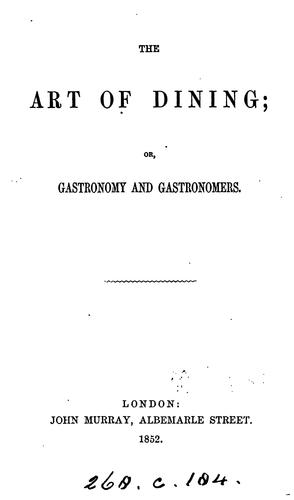 The art of dining; or, Gastronomy and gastronomers [by A. Hayward] by Abraham Hayward