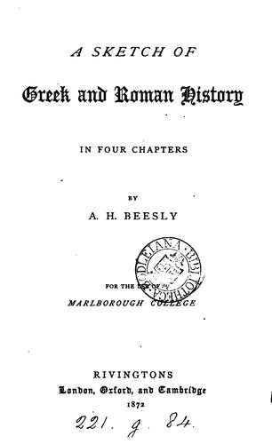 A sketch of Greek and Roman history by Augustus Henry Beesly