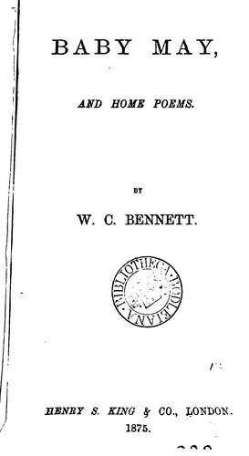 Baby May, home poems and ballads by William Cox Bennett