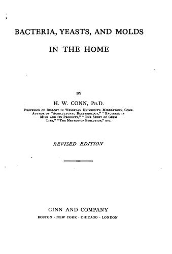 Bacteria, Yeasts, and Molds in the Home by Herbert William Conn