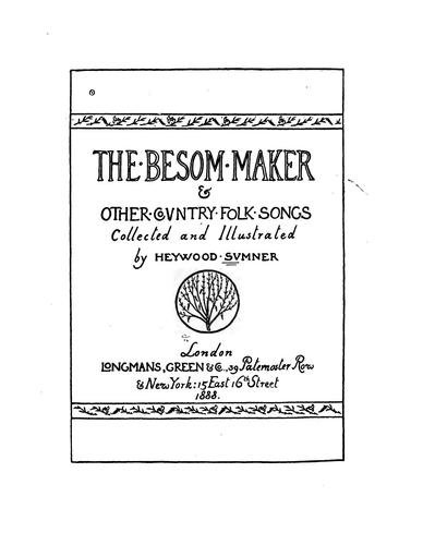 The Besom Maker & Other Covntry Folk Songs by Heywood Sumner