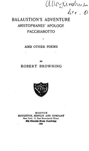 Balustion's Adventure, Aristophanes' Apology, Pacchiarotto and other Poems by Robert Browning
