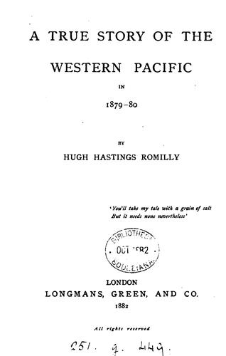 A true story of the Western Pacific in 1879-80 by Hugh Hastings Romilly