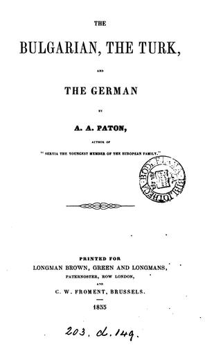 The Bulgarian, the Turk, and the German by Andrew Archibald Paton