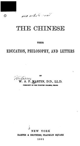 The Chinese: Their Education, Philosophy, and Letters by William Alexander Parsons Martin