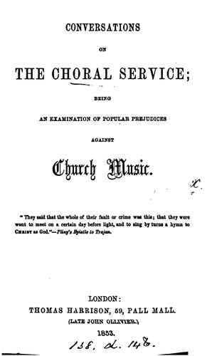 Conversations on the Choral Service: Being an Examination of Popular Prejudices Against Church Music by Robert Druitt